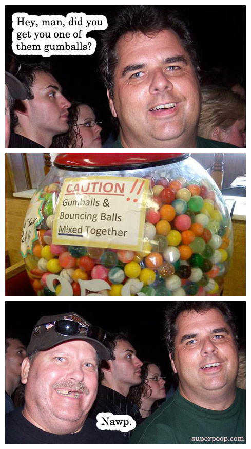 one of them gumballs